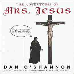 Adventures Mrs Jesus Dan OShannon