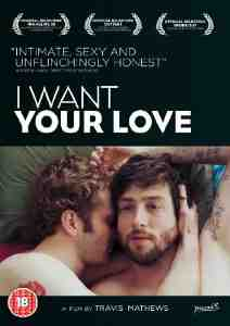 I Want Your Love DVD