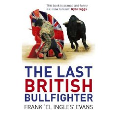 The Last British Bullfighter book