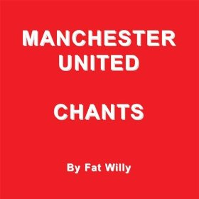 Manchester United Chants