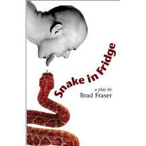 Snake Fridge Play Brad Fraser