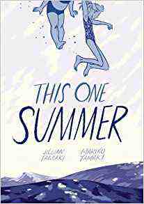 This One Summer: Written by Mariko Tamaki, 2014 Edition, Publisher: First Second
