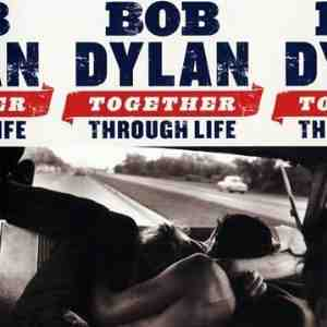 Together Through Life Bob Dylan
